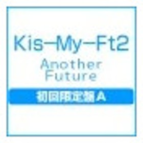 Kis−My−Ft2/Another Future 初回限定盤A