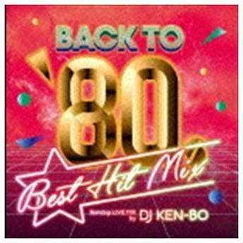 DJ KEN-BO(MIX) / BACK TO 80's BEST HIT MIX Nonstop Mixed by DJ KEN-BO [CD]