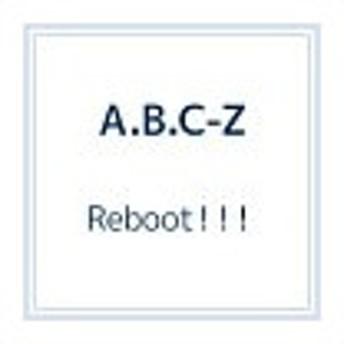A.B.C−Z/Reboot!!! 初回限定5周年Anniversary盤