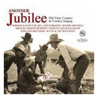 輸入盤 VARIOUS / ANOTHER JUBILEE : OLD TIME COUNTRY & COWBOY SINGING [CD]
