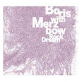 Boris with Merzbow / Rock Dream -Live at EARTHDOM 18 Nov.2006- [CD]