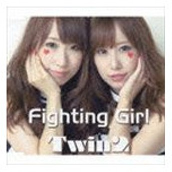 Twin2 / Fighting Girl [CD]