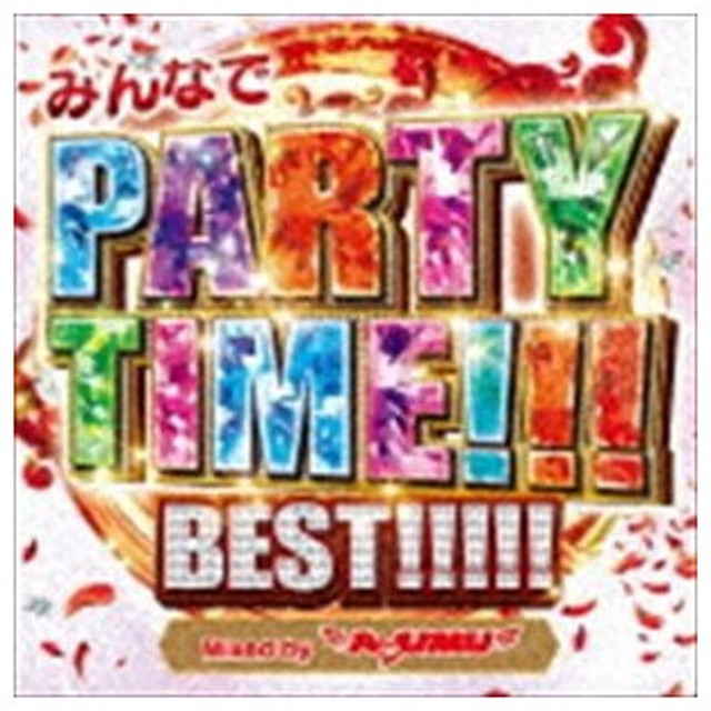 DJ AYUMU(MIX) / みんなでPARTY TIME!!! BEST!!!!! Mixed by DJ AYUMU [CD]