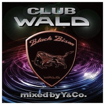CLUB WALD-BLACK BISON EDITION-mixed by Y&Co.(CD/洋楽ロック&ポップス/オムニバス(その他))