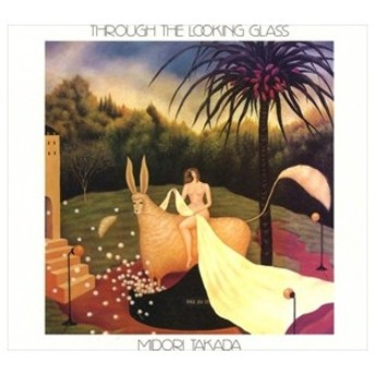 輸入盤 MIDORI TAKADA / THROUGH THE LOOKING GLASS [CD]