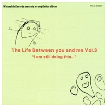 The Life Between You And Me Vol.3 [CD]