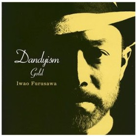 Dandyism Gold / 古澤巌 (CD)