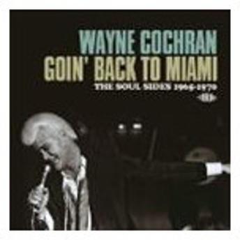 ウェイン・コクラン / ゴーイング・バック・トゥ・マイアミ 〜ザ・ソウル・サイズ 1965-1970 [CD]