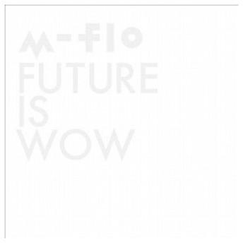 FUTURE IS WOW(CD・J-POP)