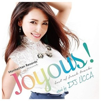 (アウトレット品)Manhattan Records presents Joyous! best of fresh tracks mixed by DJ LICCA(CD/クラブ/ダンス)