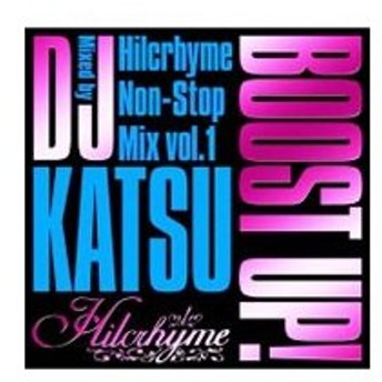 ヒルクライム/BOOST UP!〜Hilcrhyme Non−Stop MIX vol.1〜Mixed by DJ KATSU
