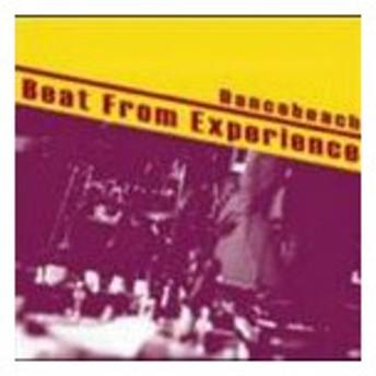 Dancebeach / BEAT FROM EXPERIENCE [CD]