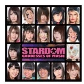 スターダム (女子プロレス) / STARDOM GODDESSES OF MUSIC 国内盤 〔CD〕