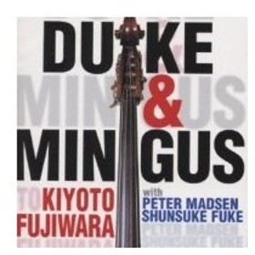 藤原清登 / Duke  &  Mingus 国内盤 〔CD〕