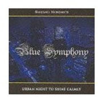 SUZUKI HIROMI'S Blue Symphony/URBAN NIGHT TO SHINE CALMLY