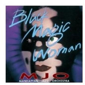 Manhattan Jazz Orchestra (MJO) マンハッタンジャズオーケストラ / Black Magic Woman  国内盤 〔CD〕