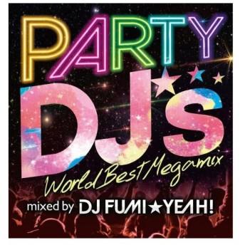 DJ FUMI★YEAH!/PARTY DJ's -World Best Megamix-