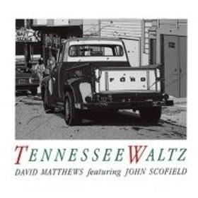David Matthews / Tennessee Waltz 国内盤 〔CD〕