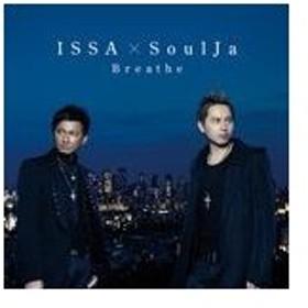 Breathe/ISSA × SoulJa[CD]【返品種別A】