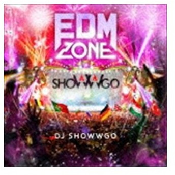 DJ shoWWgo(MIX) / EDM ZONE mixed by DJ shoWWgo [CD]