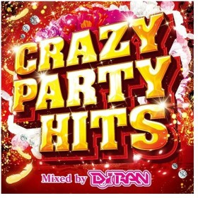 オムニバス/CRAZY PARTY HITS Mixed by DJ RAN