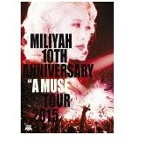 "10th Anniversary""A MUSETour 2015/加藤ミリヤ[DVD]【返品種別A】"