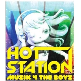 HOT STATION/MUZIK 4 THE BOYZ