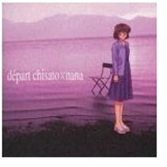 depart Chisato×Nana/水樹奈々[CD]【返品種別A】