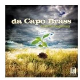 brass&wind Ensemble Classical / 『フロム・ザ・ビギニング』 ダ・カーポ・ブラス 輸入盤 〔CD〕