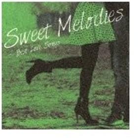スウィート・メロディーズ〜ベスト・ラヴ・ソングス/オムニバス[CD]【返品種別A】