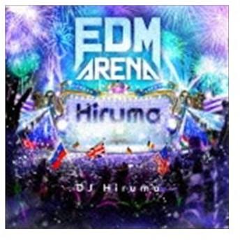 DJ Hiruma(MIX) / EDM ARENA mixed by DJ Hiruma [CD]