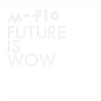 CD/m-flo/FUTURE IS WOW (CD+Blu-ray)
