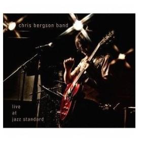 クリス・バーグソン・バンド / ライブ・アット・ジャズ・スタンダード [CD]