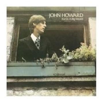 John Howard (Rock) / Kid In A Big World <Blu-spec CD / 紙ジャケット> 〔Blu-spec CD〕
