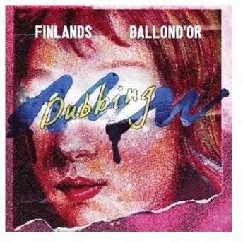 BALLOND'OR / FINLANDS/BALLOND'OR × FINLANDS split 「NEW DUBBING」