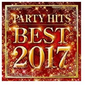 Various Artists PARTY HITS BEST 2017 CD