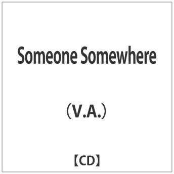 (V.A.)/Someone Somewhere 【CD】