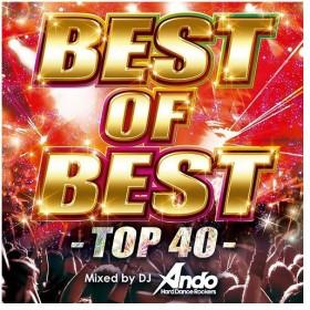 オムニバス/BEST OF BEST -TOP40- Mixed by DJ Ando
