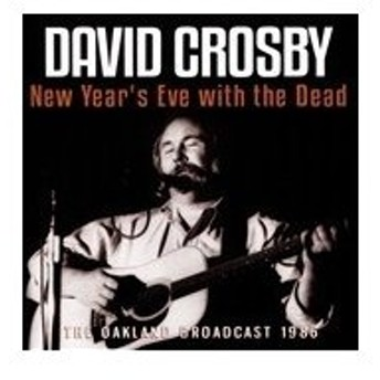 David Crosby New Year's Eve with the Dead CD