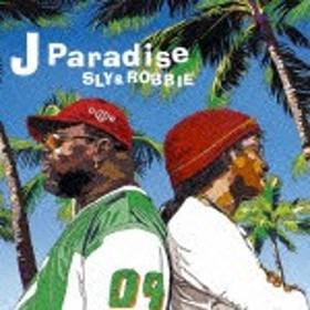 J パラダイス/スライ&ロビー[CD]【返品種別A】