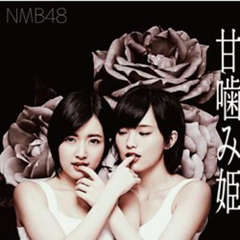 NMB48 / 14thシングル 「甘噛み姫」 通常盤 Type-A CD