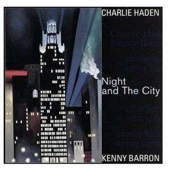 【輸入盤】Night and the City/チャーリー・ヘイデン