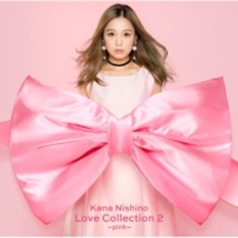 西野カナ/Love Collection 2 pink