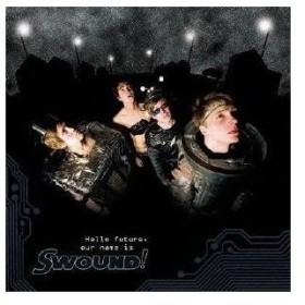 スワウンド!/ハロー・フューチャー・アワー・ネーム・イズ・スワウンド 【CD】