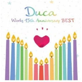 Duca/Duca Works 15th Anniversary BEST 【CD】