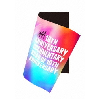 AAA/10th ANNIVERSARY Documentary Road of 10th ANNIVERSARY