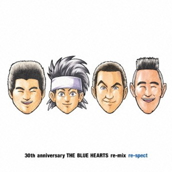 THE BLUE HEARTS remix respect