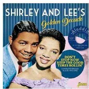Shirley & Lee Golden Decade: Don't Stop Now Keep The Good Times Rollin - Complete Singles As & Bs 1952-1962 CD
