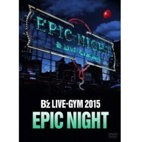B'z/B'z LIVE-GYM 2015 -EPIC NIGHT-