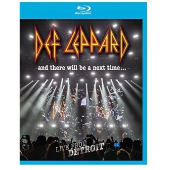 Def Leppard And There Will Be a Next Time... Live from Detroit Blu-ray Disc